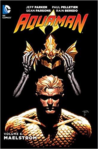 Aquaman, Volume 6: Maelstrom by Jeff Parker