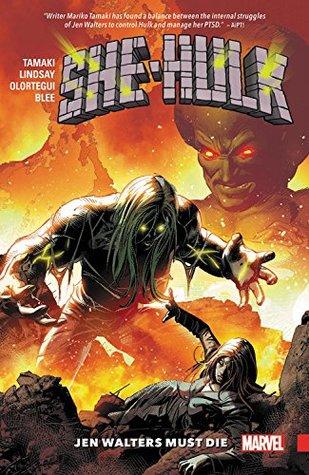 She-Hulk, Volume 3: Jen Walters Must Die by Diego Olortegui, Jahnoy Lindsay, Mariko Tamaki