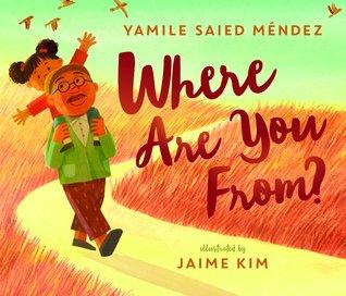 Where Are You From? by Jamie Kim, Yamile Saied Méndez