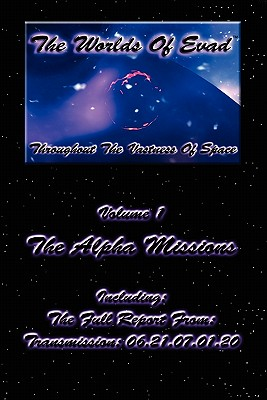 The Worlds Of Evad(tm) - Volume 1 - The Alpha Missions by David Richmond