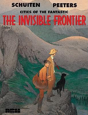 The Invisible Frontier, Volume 2 by Joe Johnson, Benoît Peeters, François Schuiten