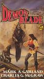 Demon Blade by Mark A. Garland, Charles G. McGraw