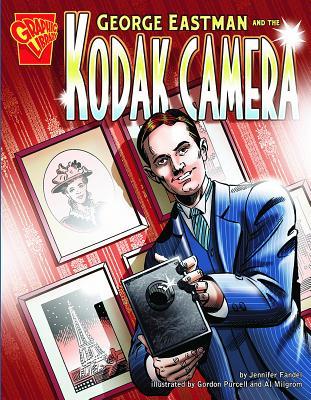 George Eastman and the Kodak Camera by Jennifer Fandel
