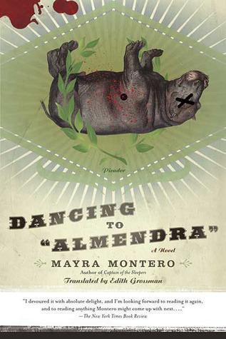 Dancing to Almendra: A Novel by Mayra Montero, Edith Grossman