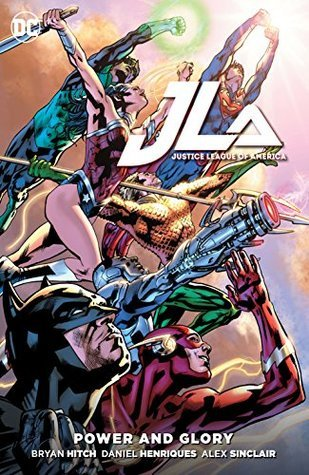 Justice League of America: Power & Glory by Alex Sinclair, Daniel Henriques, Chris Eliopoulos, Jeromy Cox, Andrew Currie, Wade Von Grawbadger, Bryan Hitch