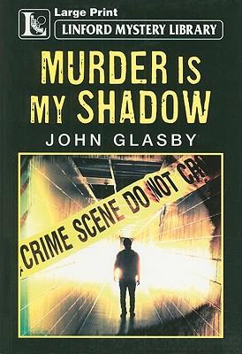Murder Is My Shadow by John Glasby