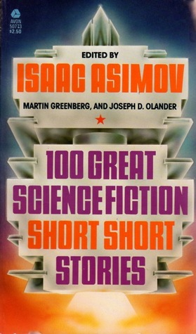 100 Great Science Fiction Short Short Stories by Martin Harry Greenberg, Isaac Asimov, Joseph D. Olander