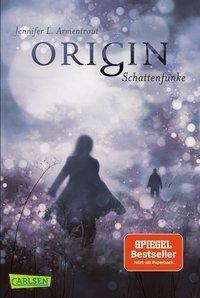Origin. Schattenfunke by Jennifer L. Armentrout