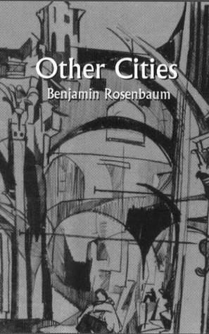 Other Cities by Benjamin Rosenbaum