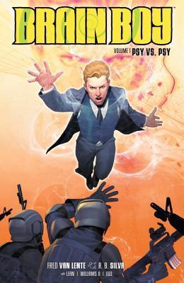 Brain Boy Volume 1: Psy vs. Psy by Jim Gibbons, Ariel Olivetti, Paolo Parigi, R.B. Silva, Fred Van Lente, Freddie E. Williams II