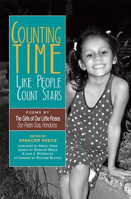 Counting Time Like People Count Stars: Poems by the Girls of Our Little Roses, San Pedro Sula, Honduras by Luis J. Rodriguez