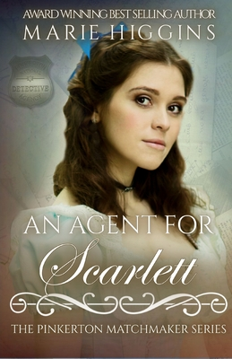 An Agent for Scarlett: Historical Western by Marie Higgins