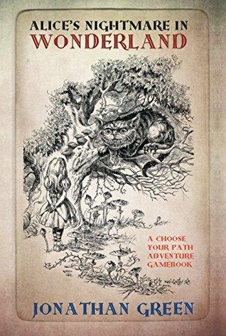 Alice's Nightmare in Wonderland by Jonathan Green, Kevin Crossley