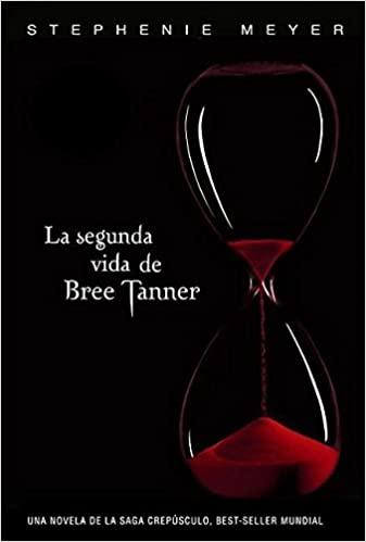 La segunda vida de Bree Tanner by Stephenie Meyer