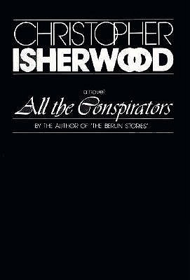 All the Conspirators by Christopher Isherwood