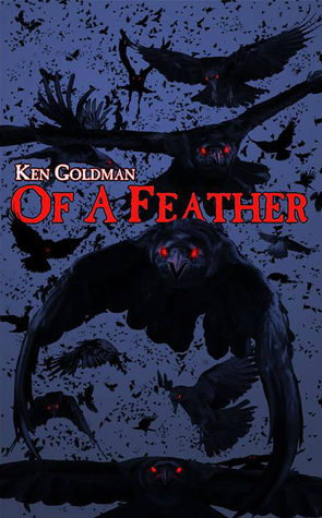 Of A Feather by Kenneth C. Goldman