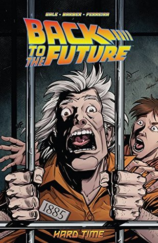 Back to the Future Vol. 4: Hard Time by John Barber, Marcelo Ferreira, Bob Gale