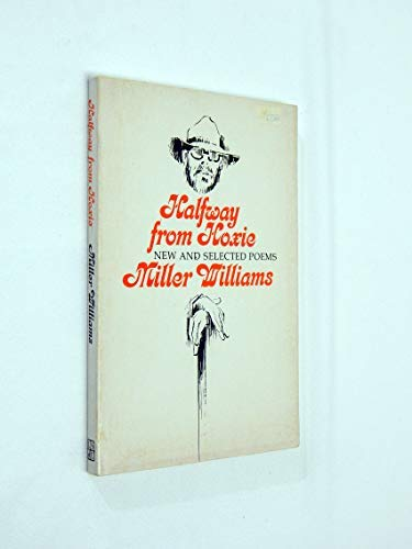 Halfway from Hoxie: New & Selected Poems by Miller Williams