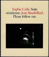 Suite Vénitienne/Please follow me by Jean Baudrillard, Sophie Calle