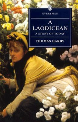 A Laodicean: A Story of Today (Everyman Library) by Thomas Hardy, J.H. Stape