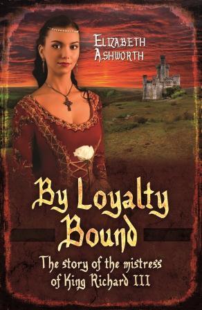 By Loyalty Bound by Elizabeth Ashworth