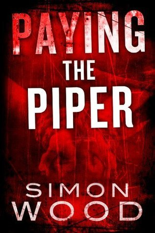 Paying the Piper by Simon Wood
