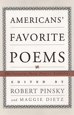 Americans' Favorite Poems: The Favorite Poem Project Anthology by Robert Pinsky, Favorite Poem Project (U. S.)
