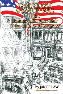 Capitol Cat & Watch Dog Hunt Thomas Jefferson's Hair In the Library of Congress by Janice Law