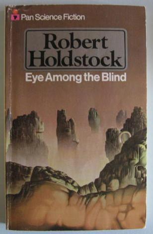 Eye among the blind by Robert Holdstock
