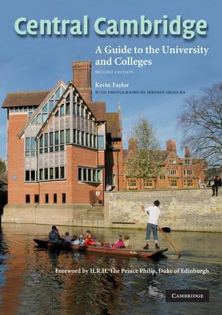 Central Cambridge: A Guide to the University and Colleges by Philip, Kevin Taylor, Duke of Edinburgh