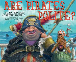 Are Pirates Polite? by Artemis Roehrig, David Catrow, Corinne Demas