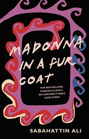 Madonna in a Fur Coat by Alexander Dawe, Maureen Freely, Sabahattin Ali