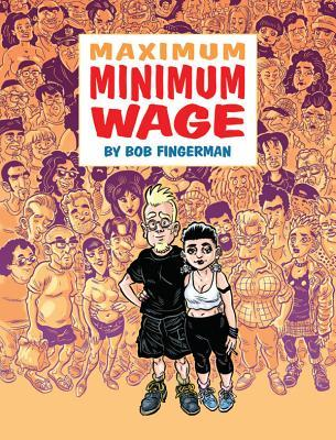 Maximum Minimum Wage by Bob Fingerman