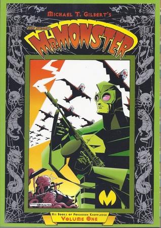 Mr. Monster: His Books of Forbidden Knowledge, Volume One by Michael T. Gilbert, Roger Stewart, William Messner-Loebs, Alan Moore, Dave Stevens, Jeff Bonivert, Steve Bissette