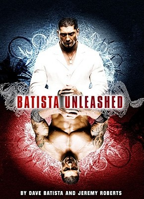 Batista Unleashed (Wwe) by Jeremy Roberts, Dave Batista
