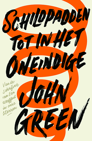 Schildpadden tot in het oneindige by John Green, Aleid van Eekelen