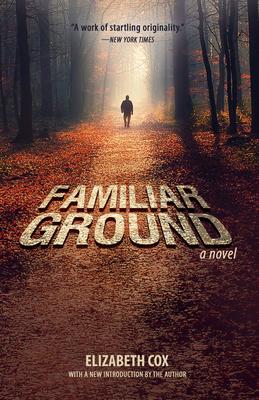 Familiar Ground by Elizabeth Cox