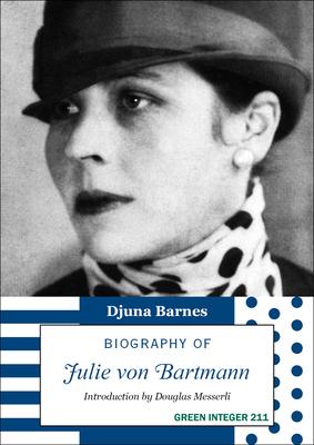 Biography of Julie Von Bartmann by Djuna Barnes