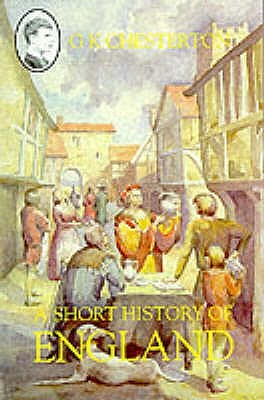 A Short History Of England by Mary Tyler, G.K. Chesterton