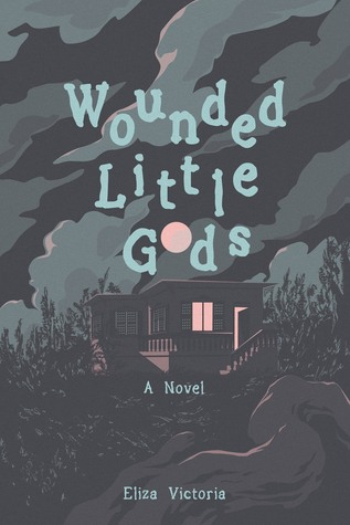Wounded Little Gods by Eliza Victoria