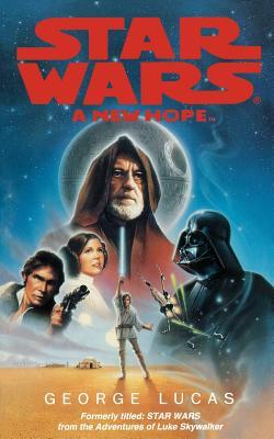 A New Hope by George Lucas, Alan Dean Foster