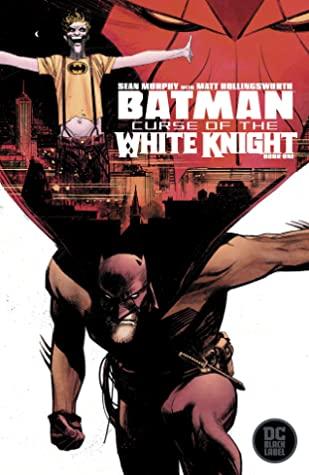 Batman: Curse of the White Knight #1 by Matt Hollingsworth, Sean Gordon Murphy