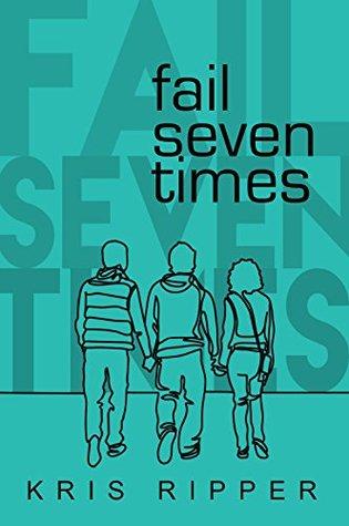 Fail Seven Times by Kris Ripper