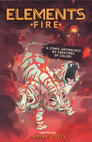 ELEMENTS: Fire A Comic Anthology by Creators of Color! by Taneka Stotts