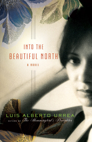 Into the Beautiful North by Luis Alberto Urrea, Enrique Hubbard Urrea