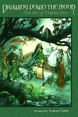 Drawing Down the Moon: The Art of Charles Vess by Charles Vess, Susanna Clarke