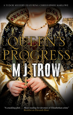 Queen's Progress: A Tudor Mystery by M. J. Trow