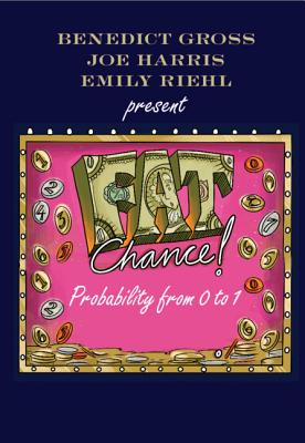 Fat Chance: Probability from 0 to 1 by Joe Harris, Benedict Gross, Emily Riehl