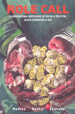Role Call: A Generational Anthology of Social and Political Black Literature and Art by Tony Medina, Quraysh Ali Lansana, Samiya Bashir