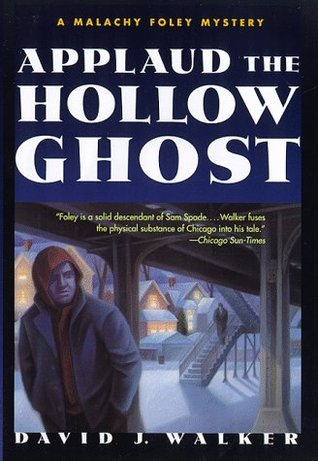 Applaud the Hollow Ghost by David J. Walker